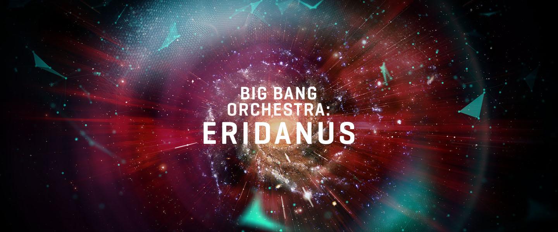 Big Bang Orchestra: Eridanus