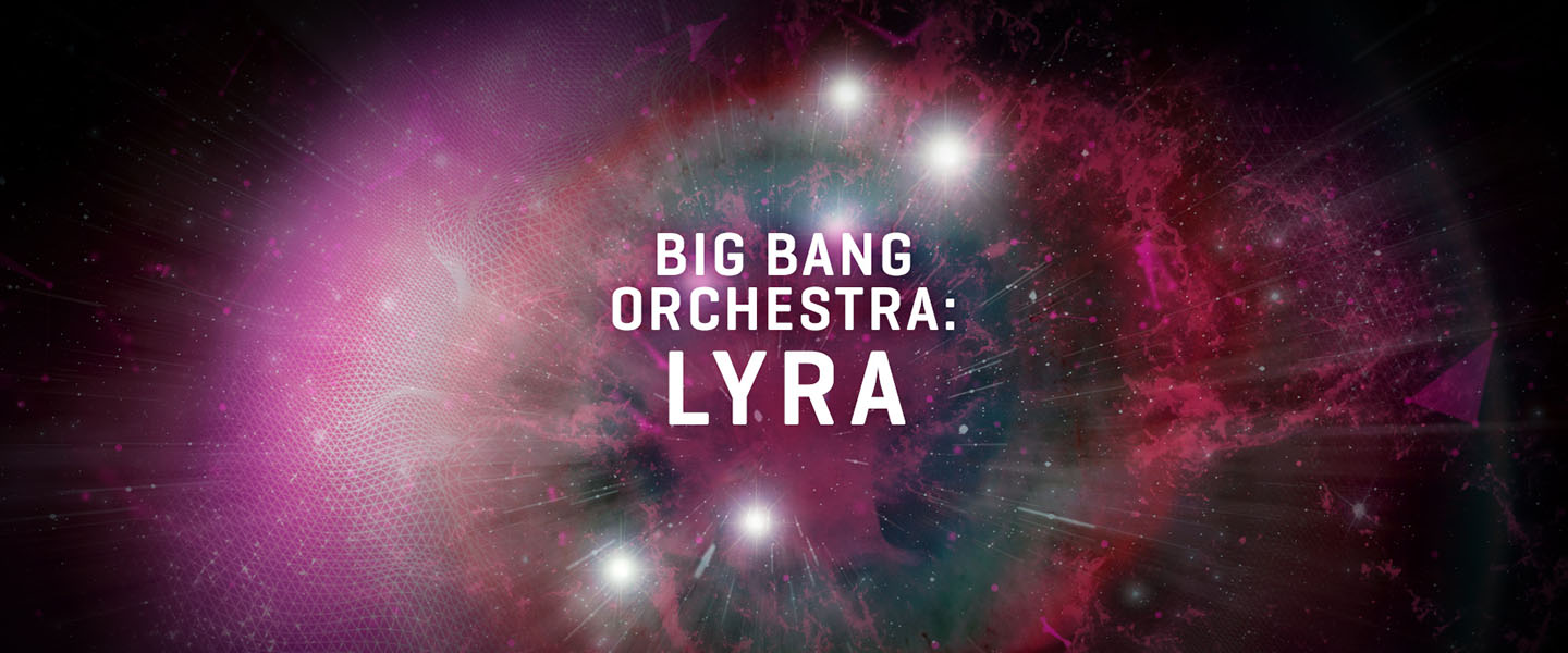 Big Bang Orchestra: Lyra