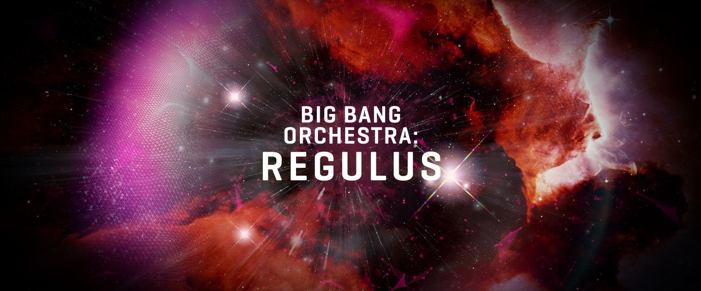Big Bang Orchestra: Regulus