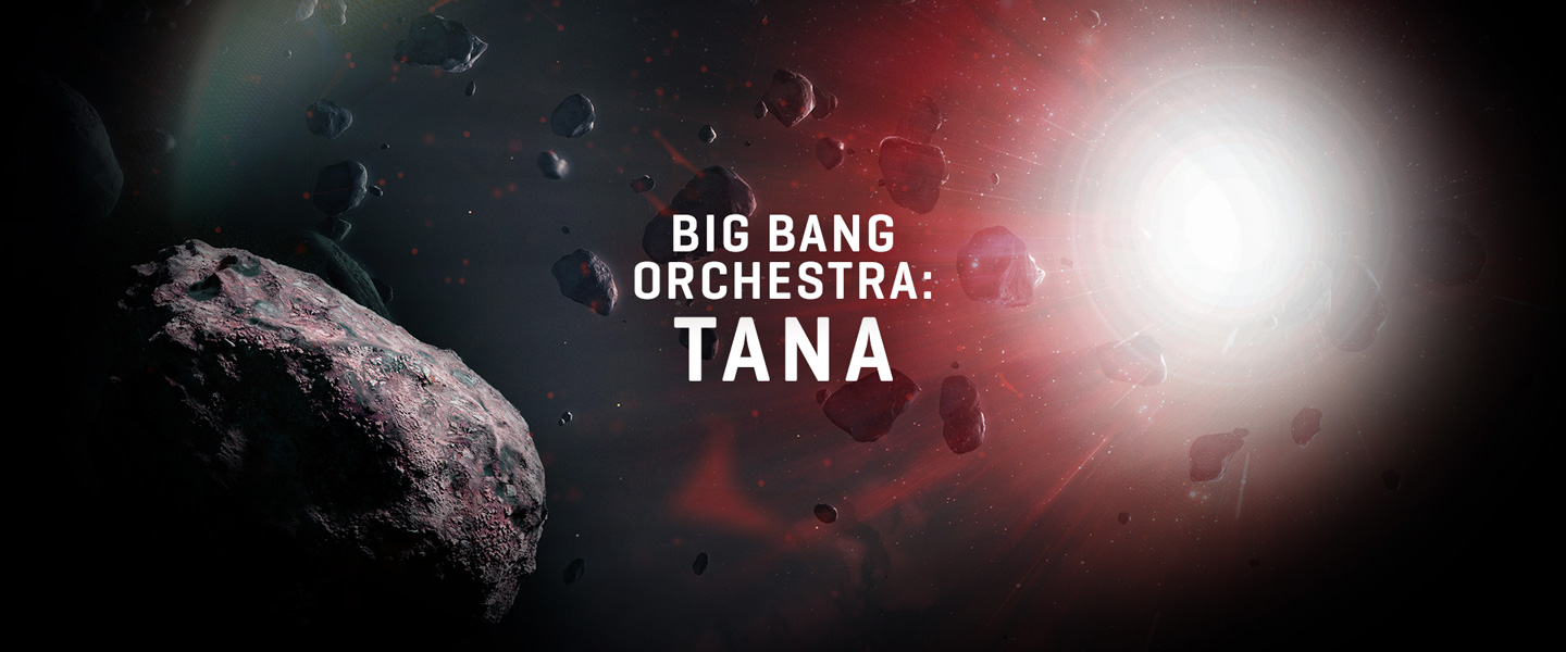 Big Bang Orchestra: Tana