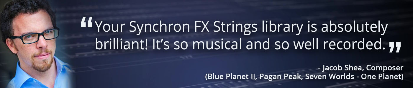 Quote Jacob Shea on Synchron FX Strings I